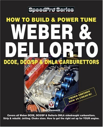 How to Build & Power Tune Weber & Dellorto DCOE & DHLA Carburettors (SpeedPro Series) by Des Hammill (2003-05-15)
