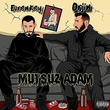 Mutsuz Adam (feat. Orjin)