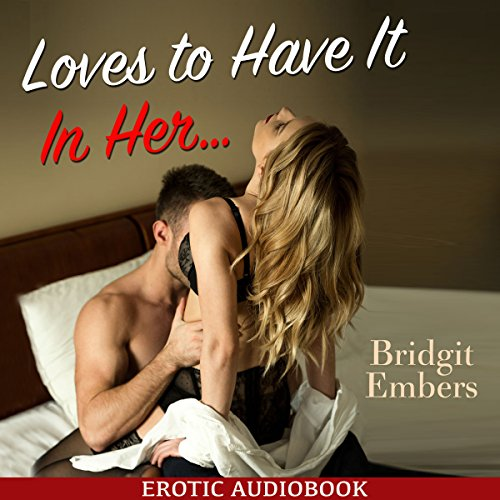 Bargain Audio Book - Loves to Have It In Her