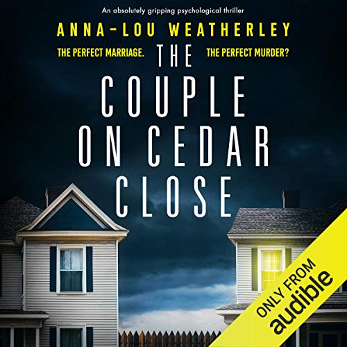 The Couple on Cedar Close     Dan Riley series              By:                                                                                                                                 Anna-Lou Weatherley                               Narrated by:                                                                                                                                 James Lailey                      Length: 10 hrs and 51 mins     Not rated yet     Overall 0.0