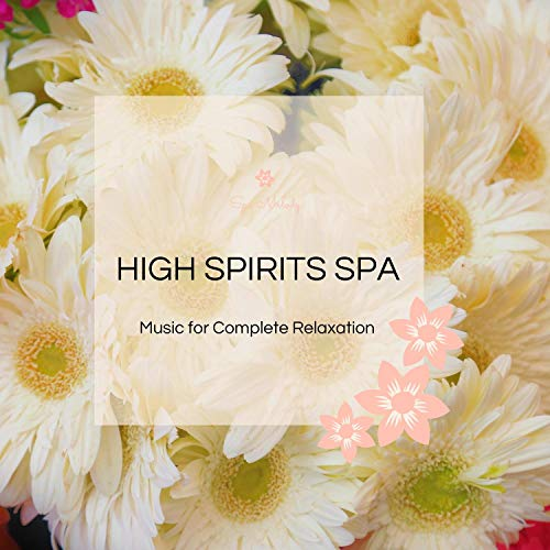 High Spirits Spa - Music For Complete Relaxation