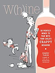 whine book 50 perfect wines to pair with your child's rotten behavior gifts for wine lovers