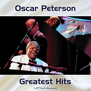 Oscar Peterson Greatest hits (All Tracks Remastered)