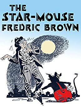 The Star Mouse by [Fredric Brown]