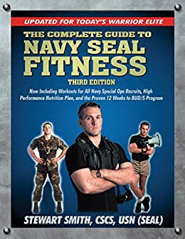 The Complete Guide to Navy Seal Fitness, Third Edition: Updated for Today's Warrior Elite by [Stewart  Smith]
