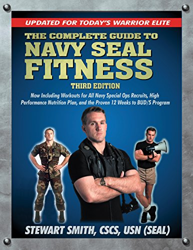 The Complete Guide to Navy Seal Fitness, Third Edition: Updated for Today's Warrior Elite (English Edition)