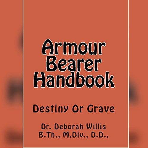 Armour Bearer Handbook: Destiny or Grave audiobook cover art