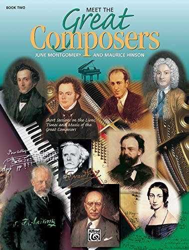 Meet the Great Composers, Bk 2: Short Sessions on the Lives, Times and Music of the Great Composers