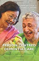 Person-Centred Dementia Care, Second Edition: Making Services Better with the VIPS Framework by Dawn Brooker Isabelle Latham(2015-11-21)