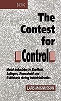 The Contest for Control: Metal Industries of Sheffield, Solingen, Remscheid and Eskilstuna During Industrialization