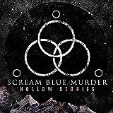 Scream Blue Murder: Hollow Stories (Audio CD)