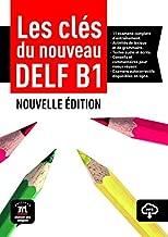 Les cles du nouveau Delf B1 nouvelle edition (French Edition)