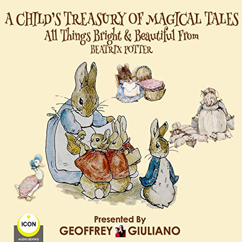 A Child's Treasury of Magical Tales All Things Bright & Beautiful from Beatrix Potter cover art