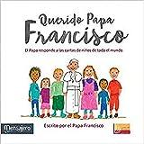Querido Papa Francisco: El Papa responde a las cartas de niños de todo el mundo: 1 (LFS Ilustrados)