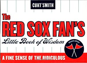 The Red Sox Fan's Little Book of Wisdom: A Fine Sense of the Ridiculous