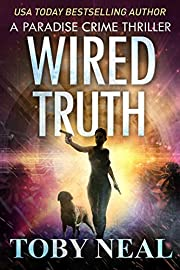 Wired Truth: Vigilante Justice Thriller Series (Paradise Crime Thrillers Book 10)