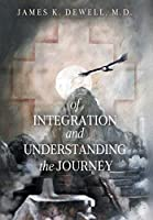 Of Integration and Understanding the Journey