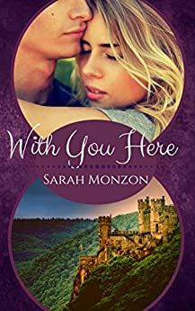 With You Here (Carrington Family Romance Book 4) by [Sarah Monzon]