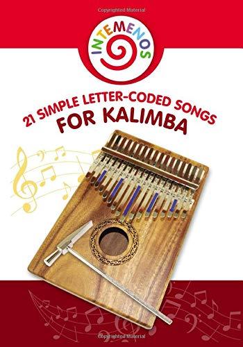21 Simple Letter-Coded Songs for Kalimba: Kalimba Sheet Music for Beginners