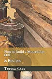 How to Build a Moonshine Still: & Recipes (Homesteading) (Volume 1)