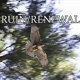 Ruin/Renewal [Explicit]