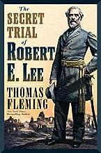 The Secret Trial of Robert E. Lee