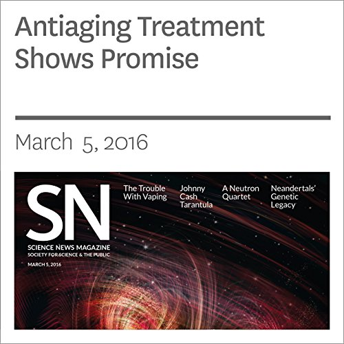 Antiaging Treatment Shows Promise  By  cover art