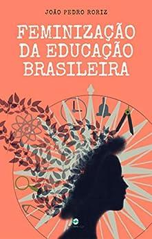 Feminização da educação brasileira por [João Pedro  Roriz]