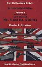British Enfield Rifles, Lee-Enfield No. 4 and No. 5 Rifles, Vol. 2 (For Collectors Only)