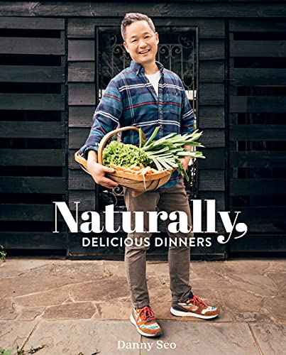 Compare Textbook Prices for Naturally, Delicious Dinners  ISBN 9781423658269 by Seo, Danny