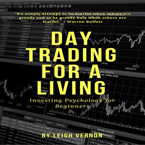 Couverture de Day Trading for a Living: Investing Psychology for Beginners