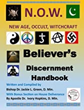 Believers Discernment Handbook: A Study of New Age, Occult and Witchcraft Past and Present