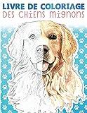 Coloriage: Des Chiens Mignons Livre de Coloriage: Cahier de coloriage pour les garçons et les filles, 20 adorables chiens, livre de coloriage aux enfants pour le passe-temps.