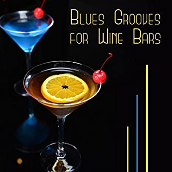 Blues Grooves for Wine Bars (Moody Shades of Blues Guitar, Deep Relaxing Instrumental Songs)