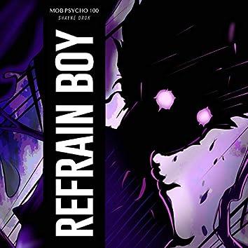 "Refrain Boy (From ""Mob Psycho 100"")"