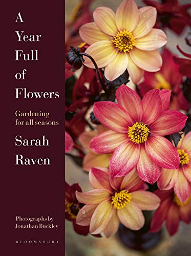 Compare Textbook Prices for A Year Full of Flowers: Gardening for all seasons  ISBN 9781526626110 by Raven, Sarah,Buckley, Jonathan