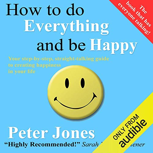 How to Do Everything and Be Happy Titelbild
