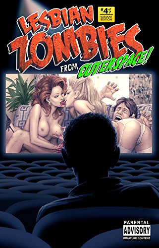Lesbian Zombies from Outerspace! #4 of 7