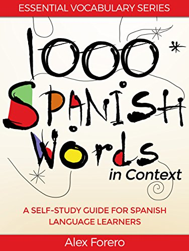 1000 Spanish Words in Context: A Self-Study Guide for Spanish Language Learners (Essential Vocabulary Series Book 1)