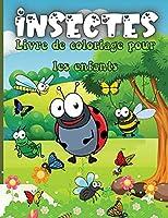 Insectes Livre de Coloriage Pour les Enfants: Livre de coloriage de dessins adorables insectes pour enfants, enfants livre de coloriage insectes et insectes