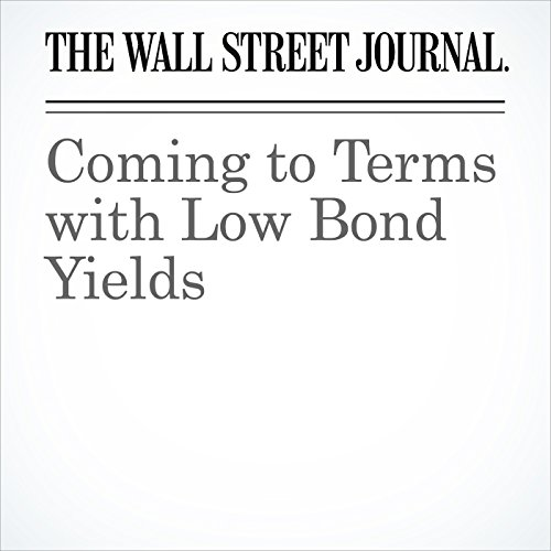 Coming to Terms with Low Bond Yields cover art
