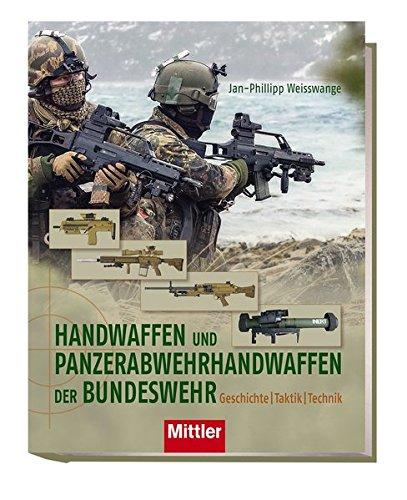 Handwaffen und Panzerabwehrhandwaffen der Bundeswehr: Geschichte, Taktik, Technik