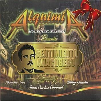 SENTIMIENTO ANACOBERO / ALQUIMIA (Alquimia Presenta)