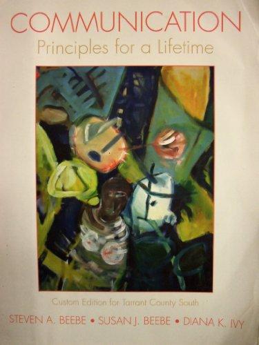 Communication: Principles for a Lifetime [4 E] (Tarrant County South [Custom])