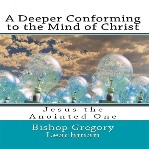 A Deeper Conforming to the Mind of Christ audiobook cover art