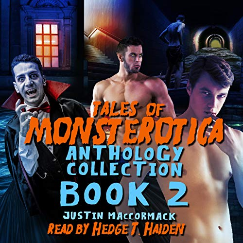 Tales of Monsterotica Audiobook By Justin MacCormack cover art