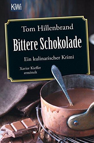 Bittere Schokolade: Ein kulinarischer Krimi Xavier Kieffer ermittelt (Die Xavier-Kieffer-Krimis 6) (German Edition)