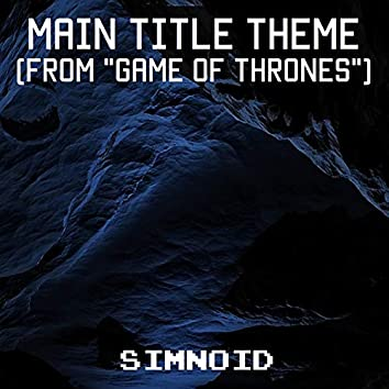 """Main Title Theme (From """"Game of Thrones"""")"""