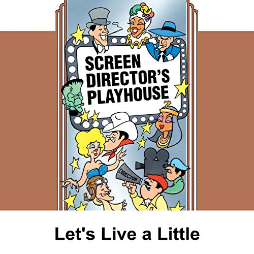 Screen Director's Playhouse: Let's Live a Little audiobook cover art