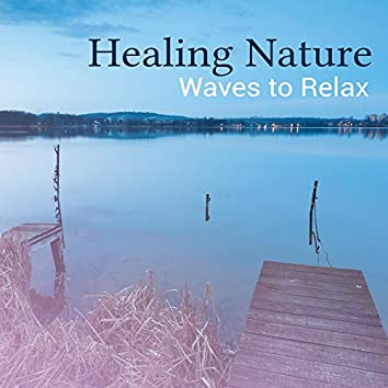 Healing Nature Waves to Relax – Peaceful Waves to Relax, Stress Relief, Mind Rest, Time to Calm Down, Inner Silence